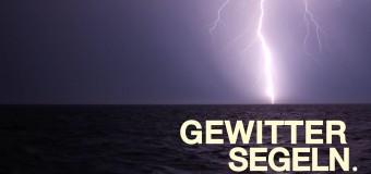 Des Seglers Erfahrungen mit dem Gewitter